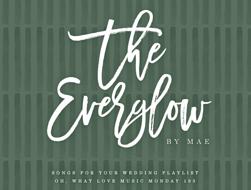 Oh What Love Music Monday The Everglow by Mae